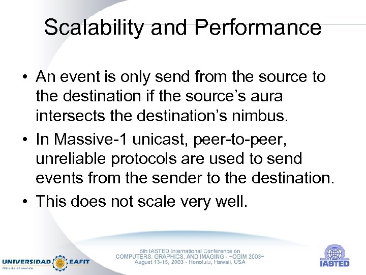 Scalability and Performance • An event is only send from the source to the