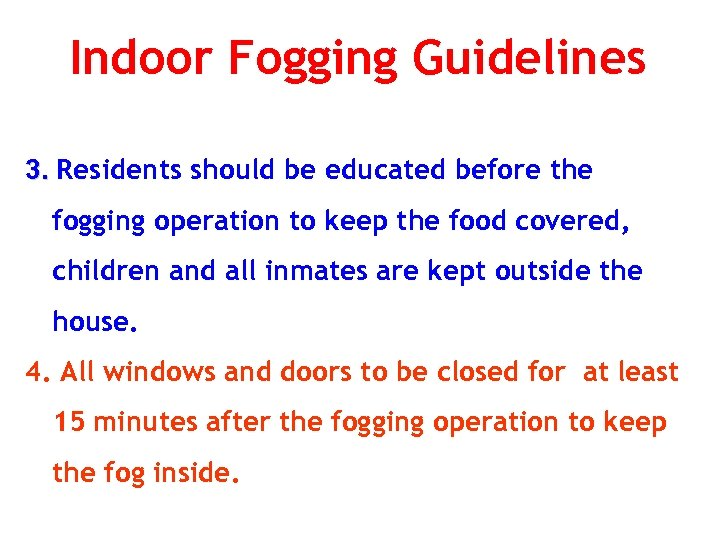 Indoor Fogging Guidelines 3. Residents should be educated before the fogging operation to keep