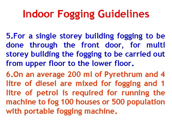 Indoor Fogging Guidelines 5. For a single storey building fogging to be done through