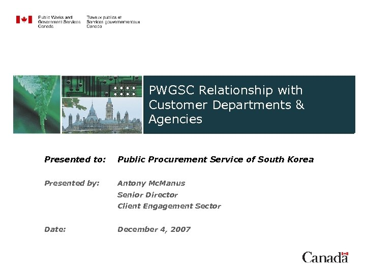 PWGSC Relationship with Procurement Transformation Client Engagement Sector Customer Departments & Client Engagement Agencies