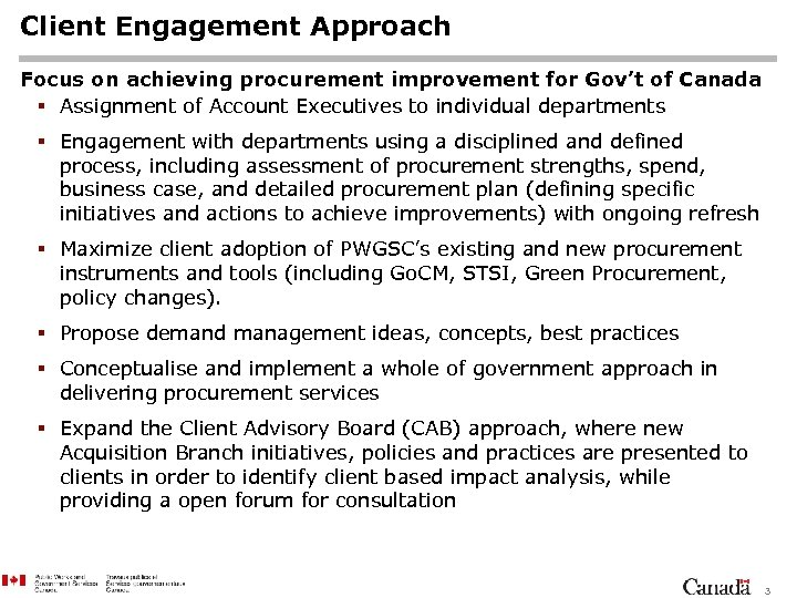Client Engagement Approach Focus on achieving procurement improvement for Gov't of Canada § Assignment