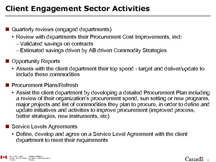 Client Engagement Sector Activities n Quarterly reviews (engaged departments) • Review with departments their