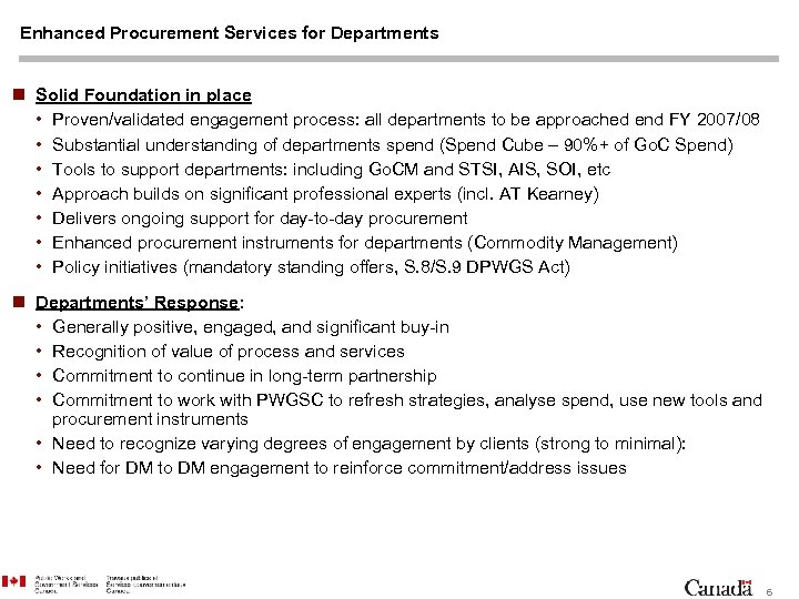 Enhanced Procurement Services for Departments n Solid Foundation in place • Proven/validated engagement process: