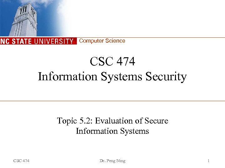 Computer Science CSC 474 Information Systems Security Topic 5. 2: Evaluation of Secure Information