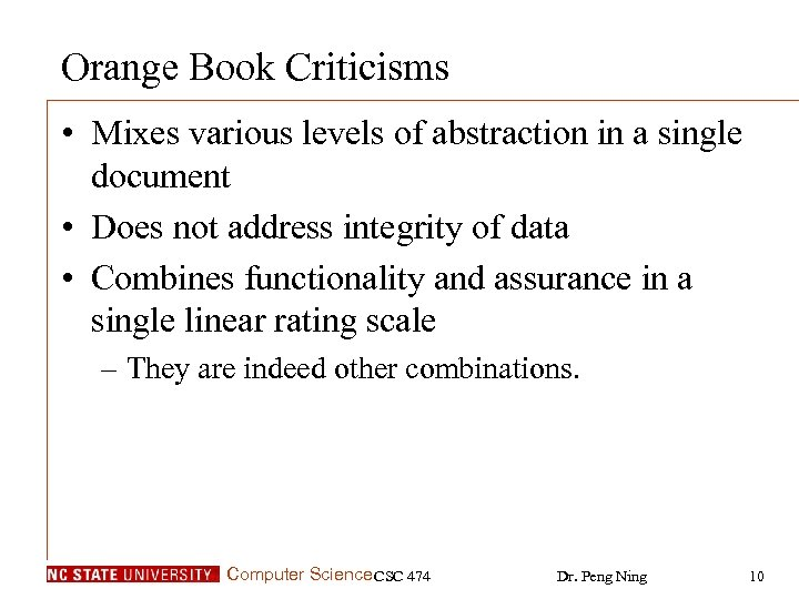 Orange Book Criticisms • Mixes various levels of abstraction in a single document •