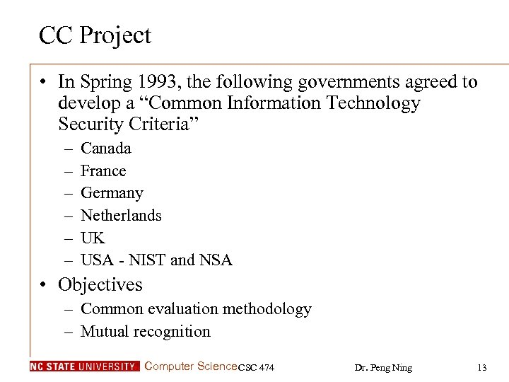 "CC Project • In Spring 1993, the following governments agreed to develop a ""Common"