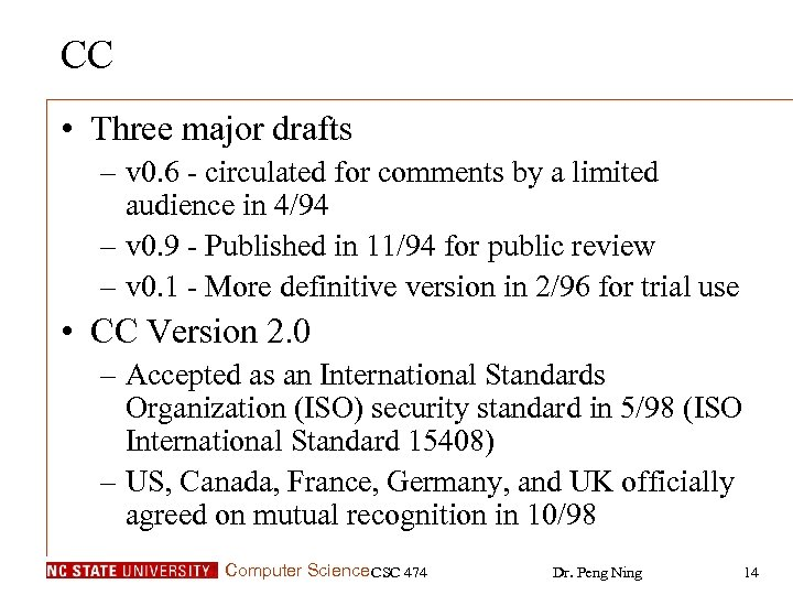CC • Three major drafts – v 0. 6 - circulated for comments by