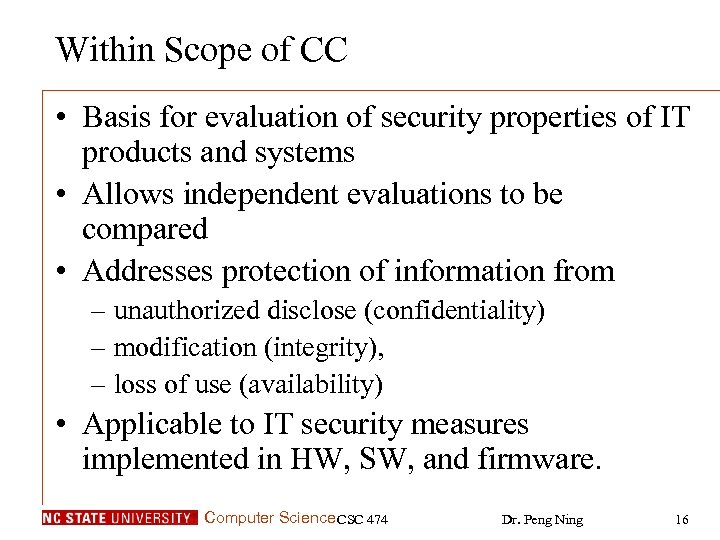Within Scope of CC • Basis for evaluation of security properties of IT products