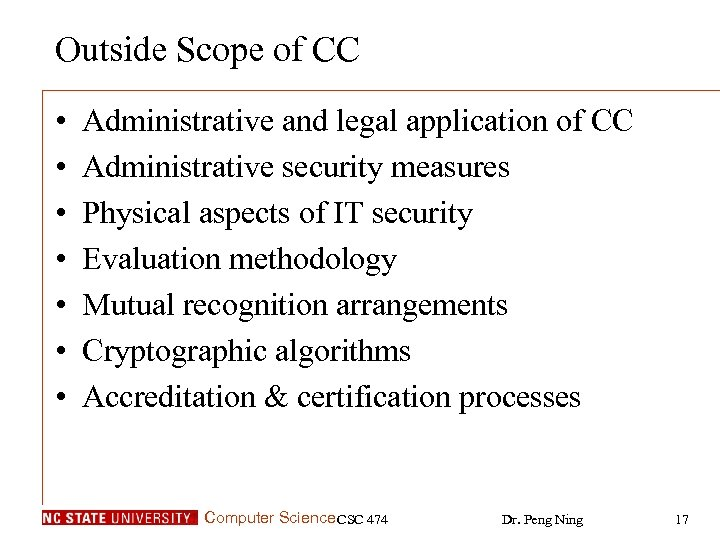 Outside Scope of CC • • Administrative and legal application of CC Administrative security