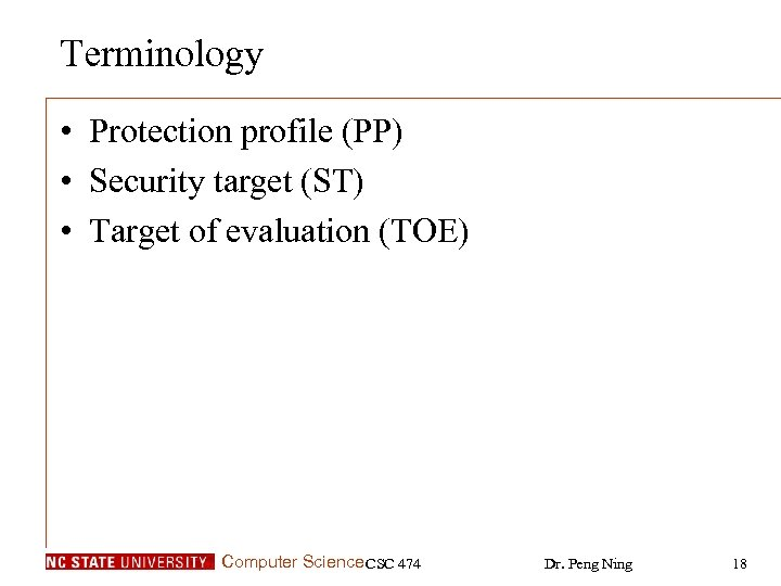Terminology • Protection profile (PP) • Security target (ST) • Target of evaluation (TOE)