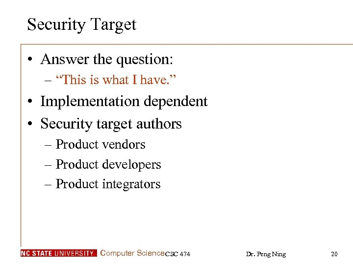 "Security Target • Answer the question: – ""This is what I have. "" •"