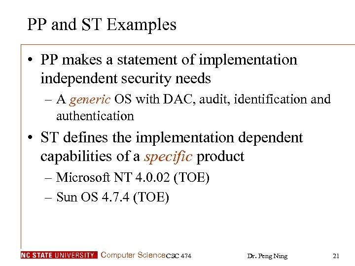 PP and ST Examples • PP makes a statement of implementation independent security needs