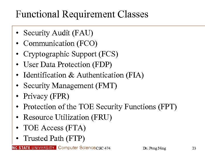 Functional Requirement Classes • • • Security Audit (FAU) Communication (FCO) Cryptographic Support (FCS)