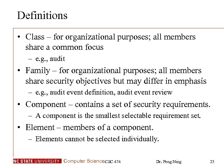 Definitions • Class – for organizational purposes; all members share a common focus –