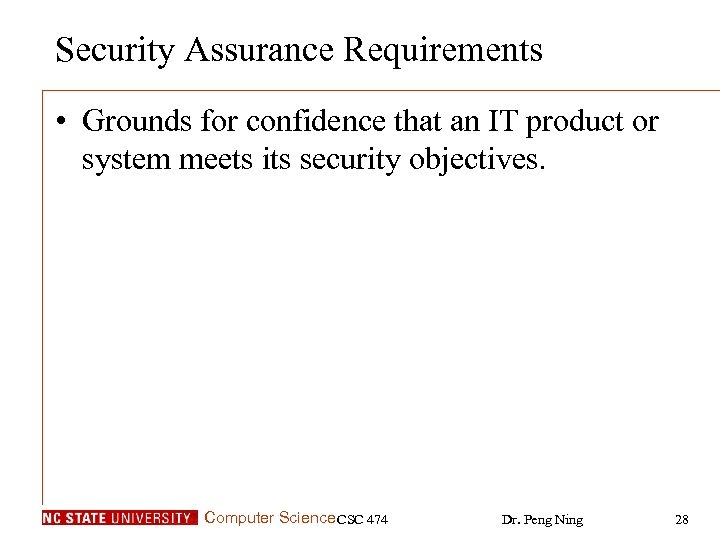 Security Assurance Requirements • Grounds for confidence that an IT product or system meets