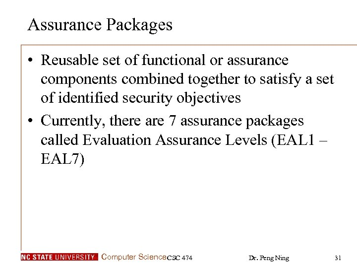 Assurance Packages • Reusable set of functional or assurance components combined together to satisfy