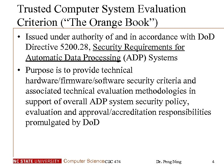 "Trusted Computer System Evaluation Criterion (""The Orange Book"") • Issued under authority of and"