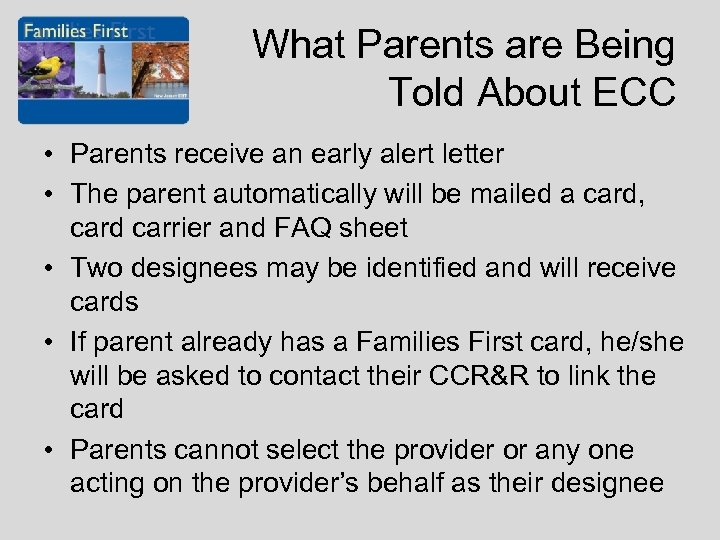 What Parents are Being Told About ECC • Parents receive an early alert letter