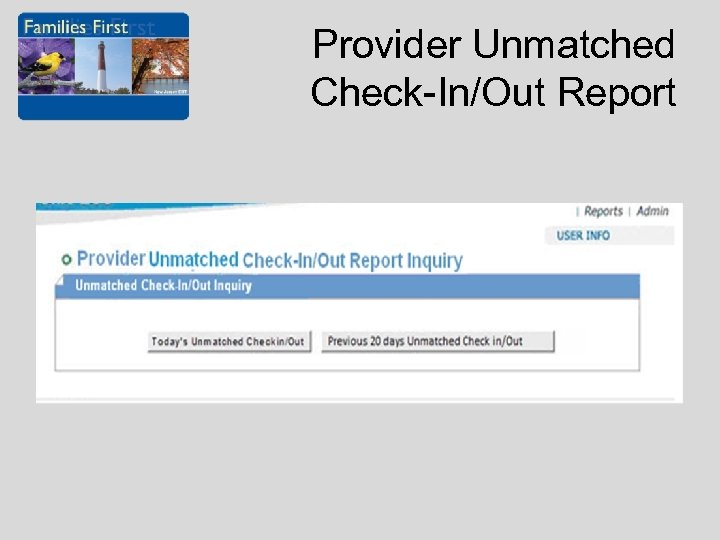 Provider Unmatched Check-In/Out Report