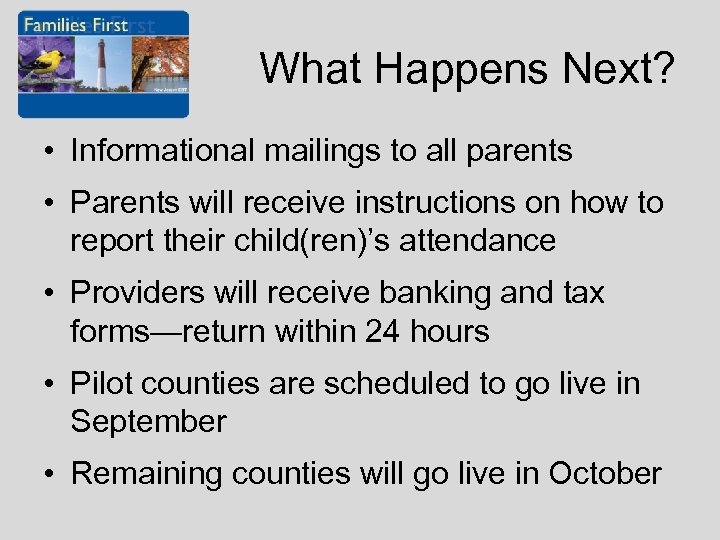 What Happens Next? • Informational mailings to all parents • Parents will receive instructions