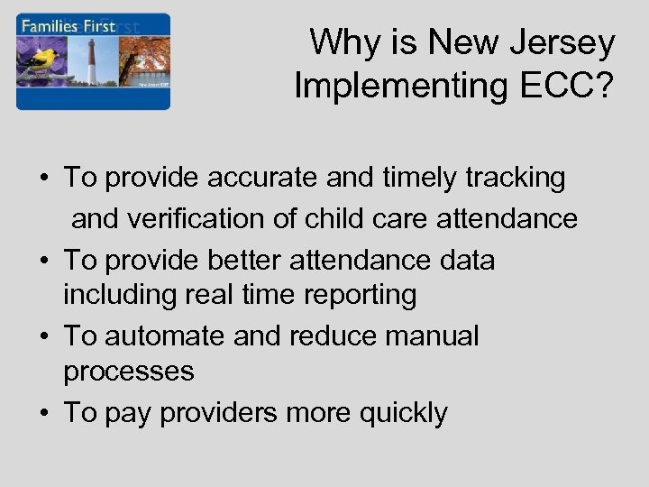Why is New Jersey Implementing ECC? • To provide accurate and timely tracking and