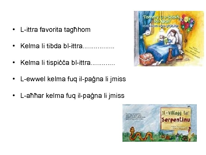 • L-ittra favorita tagħhom • Kelma li tibda bl-ittra. . . . •