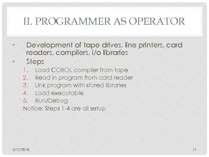 II. PROGRAMMER AS OPERATOR • • Development of tape drives, line printers, card readers,