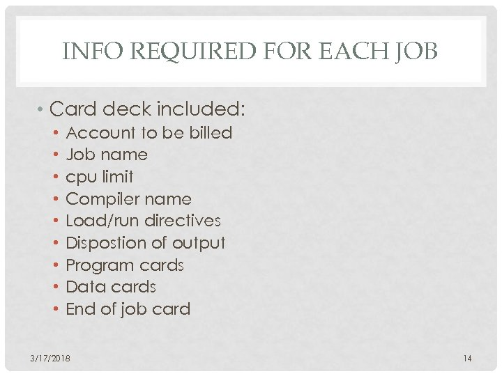 INFO REQUIRED FOR EACH JOB • Card deck included: • • • Account to