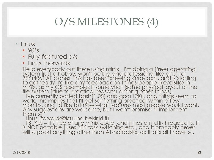 O/S MILESTONES (4) • Linux • 90's • Fully-featured o/s • Linus Thorvalds Hello