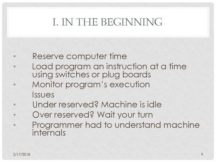 I. IN THE BEGINNING • • • 3/17/2018 Reserve computer time Load program an