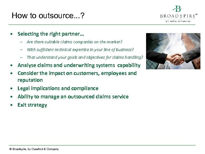 How to outsource. . . ? • Selecting the right partner. . . –