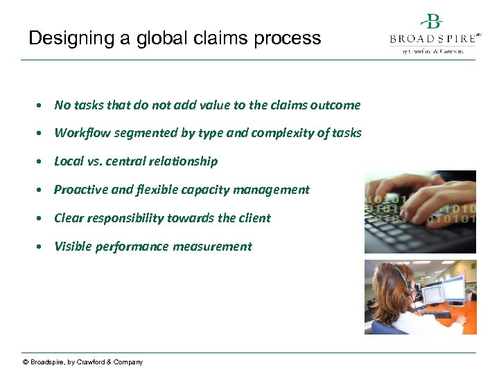 Designing a global claims process • No tasks that do not add value to