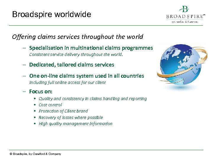 Broadspire worldwide Offering claims services throughout the world – Specialisation in multinational claims programmes