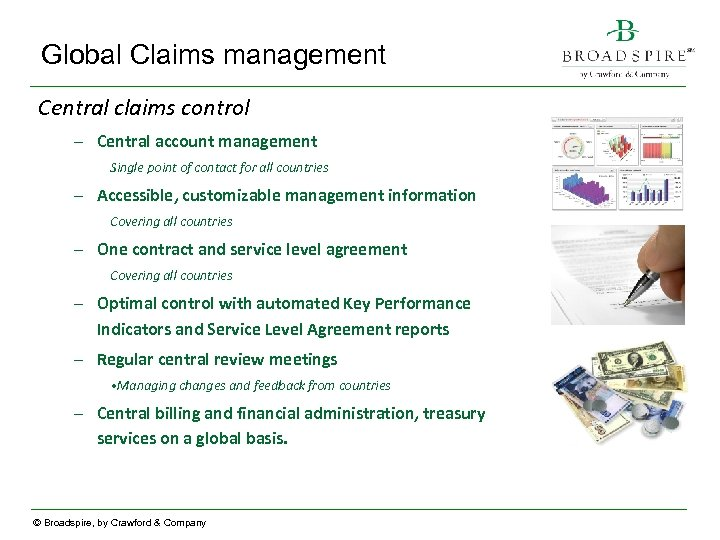 Global Claims management Central claims control – Central account management Single point of contact