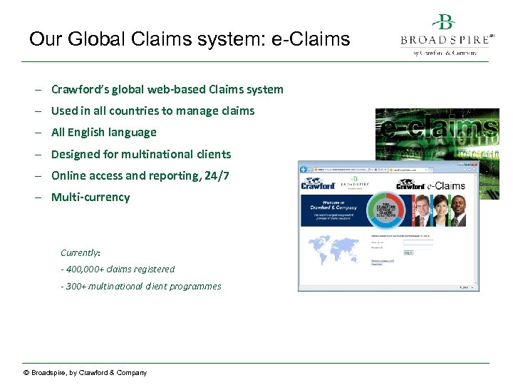 Our Global Claims system: e-Claims – Crawford's global web-based Claims system – Used in