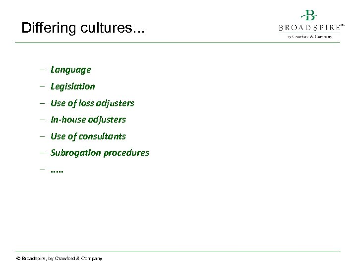 Differing cultures. . . – Language – Legislation – Use of loss adjusters –