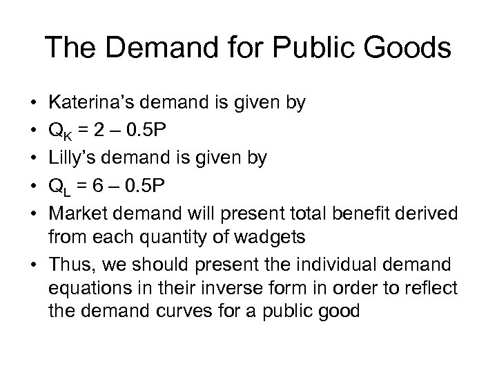 The Demand for Public Goods • • • Katerina's demand is given by QK
