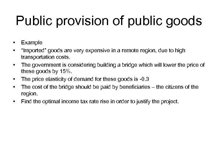 "Public provision of public goods • • • Example ""Imported"" goods are very expensive"
