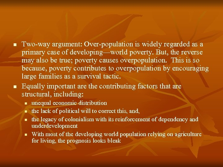n n Two-way argument: Over-population is widely regarded as a primary case of developing—world