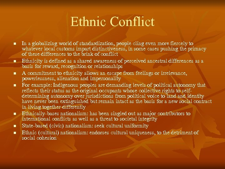 Ethnic Conflict n n n n In a globalizing world of standardization, people cling