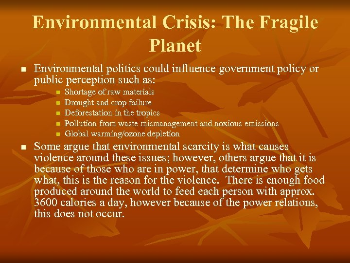 Environmental Crisis: The Fragile Planet n Environmental politics could influence government policy or public