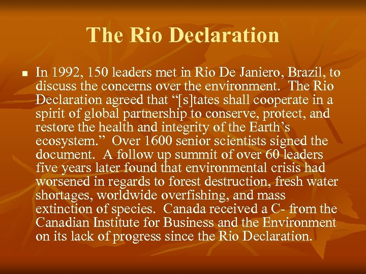 The Rio Declaration n In 1992, 150 leaders met in Rio De Janiero, Brazil,