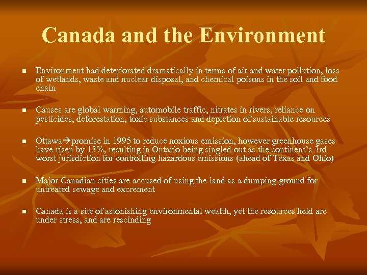 Canada and the Environment n n n Environment had deteriorated dramatically in terms of