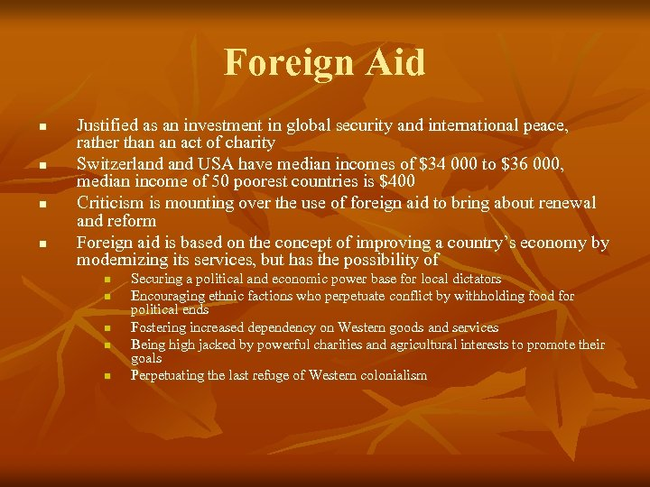 Foreign Aid n n Justified as an investment in global security and international peace,