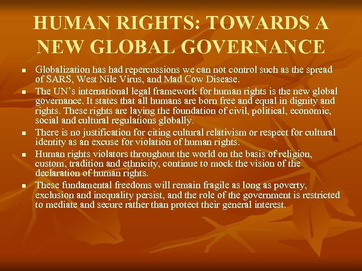HUMAN RIGHTS: TOWARDS A NEW GLOBAL GOVERNANCE n n n Globalization has had repercussions