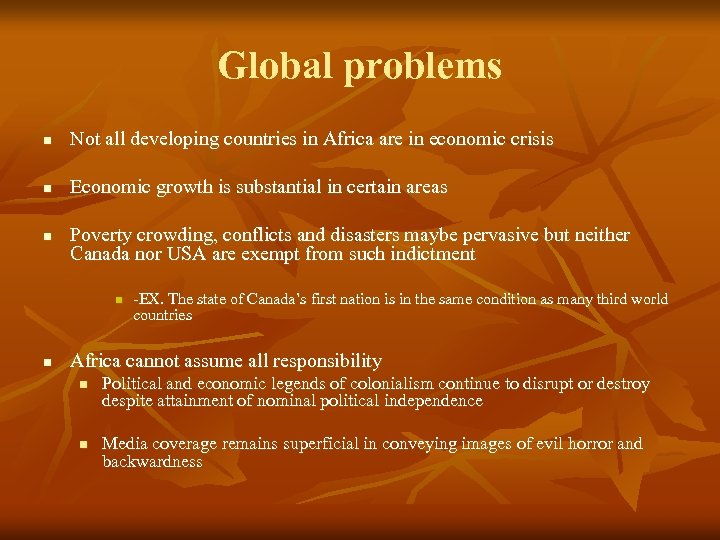 Global problems n Not all developing countries in Africa are in economic crisis n