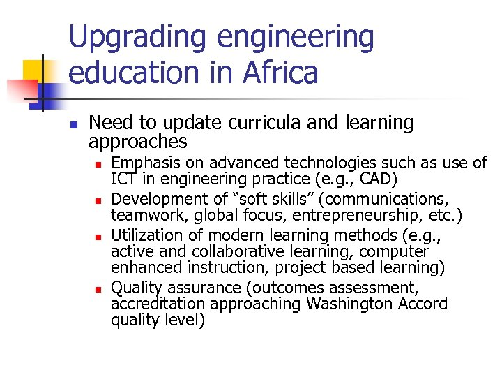 Upgrading engineering education in Africa n Need to update curricula and learning approaches n