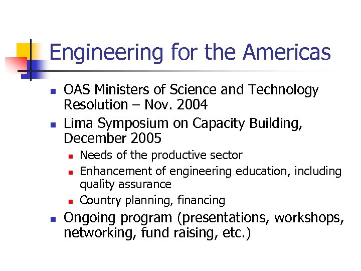 Engineering for the Americas n n OAS Ministers of Science and Technology Resolution –