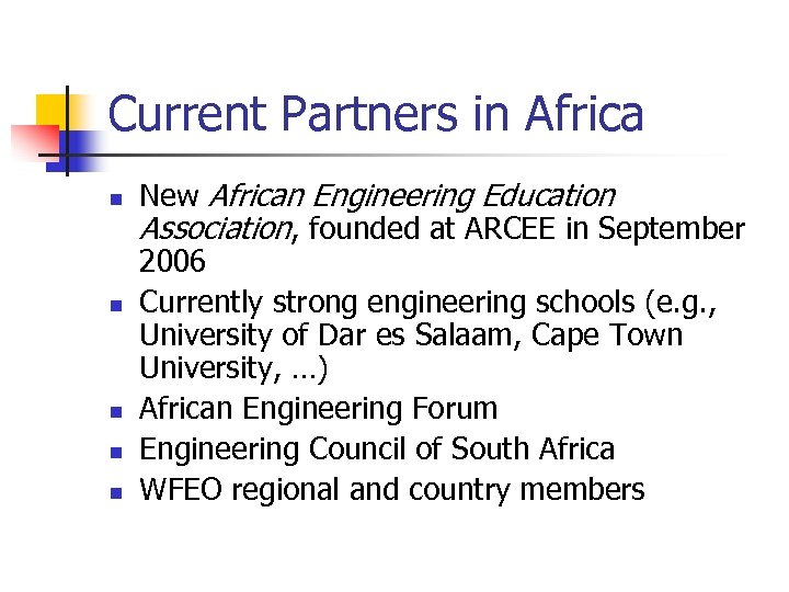 Current Partners in Africa n n n New African Engineering Education Association, founded at