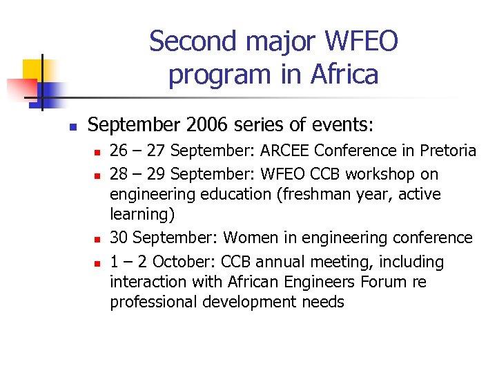 Second major WFEO program in Africa n September 2006 series of events: n n